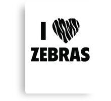 I Love Zebras Canvas Print