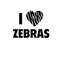 I Love Zebras Photographic Print