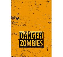 Danger : Zombies Sign Photographic Print