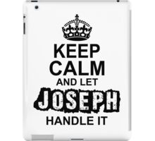Keep Calm and Let Joseph Handle It iPad Case/Skin