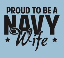 Proud To Be A Navy Wife by DesignFactoryD