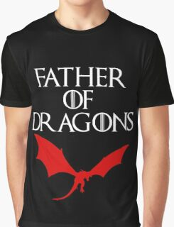 FATHER OF DRAGONS Graphic T-Shirt