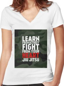 LEARN from the street FIGHT from your HEART Jiu Jitsu Women's Fitted V-Neck T-Shirt