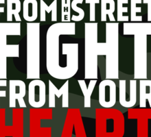 LEARN from the street FIGHT from your HEART Jiu Jitsu Sticker