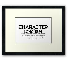 character, in the long run, decisive factor - theodore roosevelt Framed Print