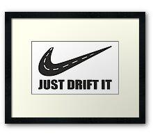 Just Drift It Framed Print