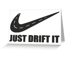 Just Drift It Greeting Card