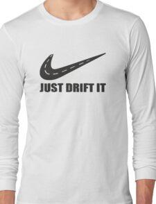Just Drift It Long Sleeve T-Shirt