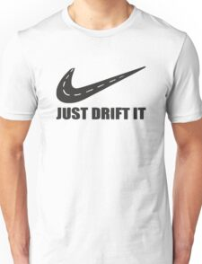Just Drift It Unisex T-Shirt