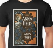 Performing Arts Posters F Ziegfeld Jr presents Anna Held in Papas wife by DeKoven Smith 1326 Unisex T-Shirt