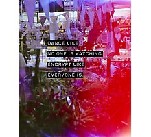Encrypt like everyone is watching (colour BG) Photographic Print