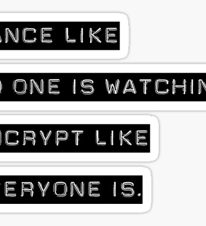 Encrypt like everyone is watching (text only) Sticker