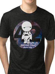 Don't Talk to Me About Life Tri-blend T-Shirt