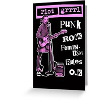 RIOT GRRRL punk rock feminism rules o.k Greeting Card