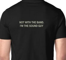 I'm not with the band Unisex T-Shirt