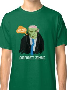 Corporate Zombie Classic T-Shirt