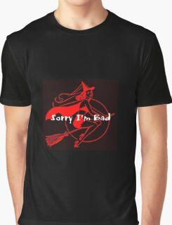 Sorry I'm Bad Graphic T-Shirt