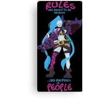 Jinx - Rules are meant to be broken! Canvas Print