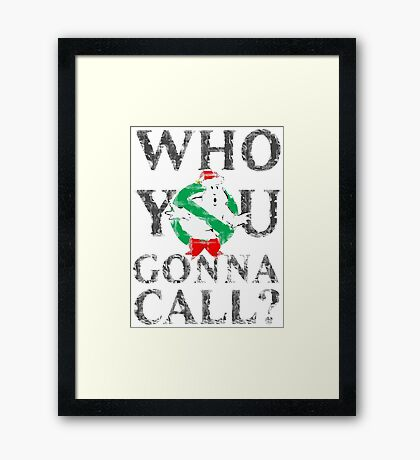 Christmas GhostBusters - Who You Gonna Call?  Framed Print
