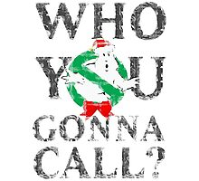 Christmas GhostBusters - Who You Gonna Call?  Photographic Print