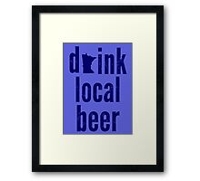 Drink Local Beer Framed Print