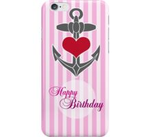 Lady Anchor happy bithday iPhone Case/Skin