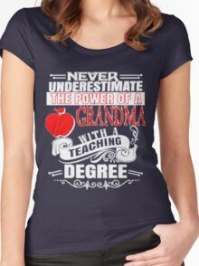 never underestimate the power of a Grandma  with a  Teaching Degree Women's Fitted Scoop T-Shirt