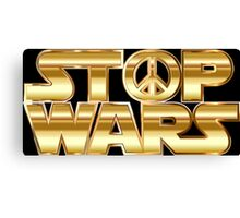 Star Wars Parody - Stop Wars  Canvas Print