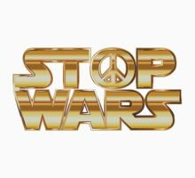 Star Wars Parody - Stop Wars  Kids Tee