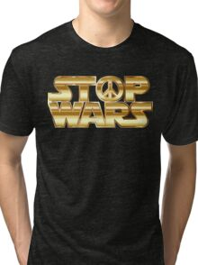 Star Wars Parody - Stop Wars  Tri-blend T-Shirt