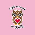 Owl you need is Love by tattoofreak