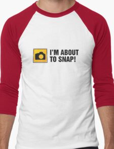 I'm About To Snap II Men's Baseball ¾ T-Shirt