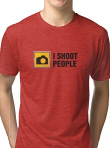I Shoot People II Tri-blend T-Shirt