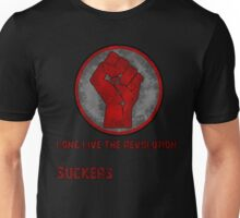 Long Live The Revolution Suckers! Unisex T-Shirt