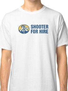 Shooter For Hire Classic T-Shirt