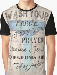 Wash Your Hands... Graphic T-Shirt