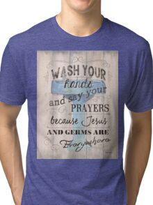 Wash Your Hands... Tri-blend T-Shirt