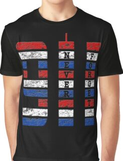 9/11 RED WHITE AND BLUE NEVER FORGET Graphic T-Shirt