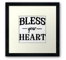 Bless your heart Framed Print
