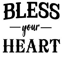 Bless your heart Photographic Print
