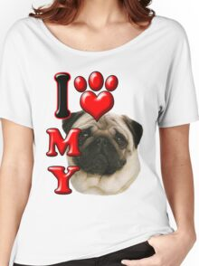 I Love My Pug Women's Relaxed Fit T-Shirt