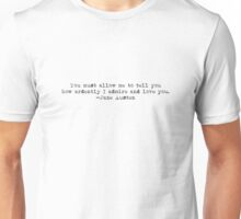 """...how ardently I admire and love you."" -Jane Austen Unisex T-Shirt"