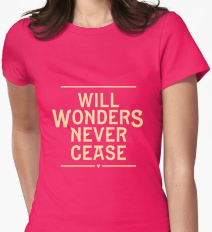 Will Wonders Never Cease | She Loves Me Womens Fitted T-Shirt