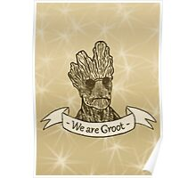We are Groot Poster