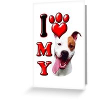 I Love My Pit Bull Greeting Card