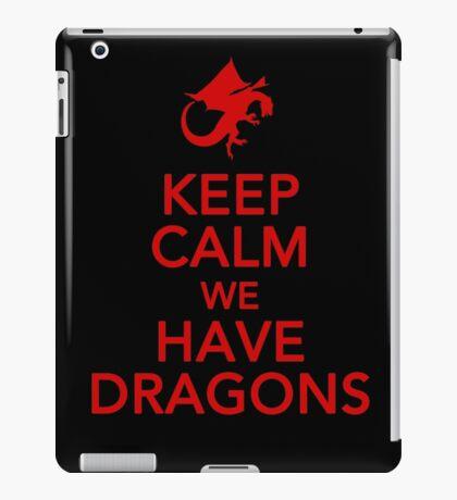 Keep Calm We Have Dragons iPad Case/Skin