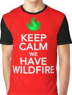 Keep Calm We Have Wild Fire Graphic T-Shirt
