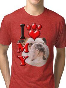 I Love My Bulldog Tri-blend T-Shirt