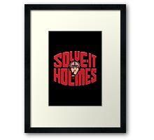 Solve it Holmes Framed Print