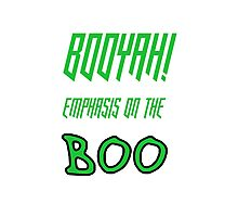 Emphasis On The Boo Photographic Print